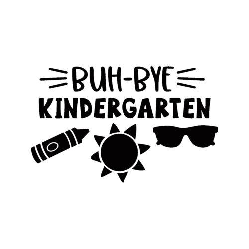 Buh Bye Kindergarten